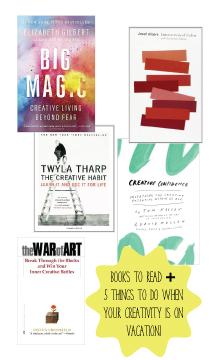Books to Read + 5 Things to do when your creativity is on vacation!