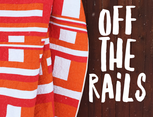 Off the Rails Quilt!